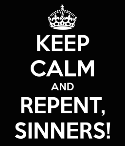 keep-calm-and-repent-sinners